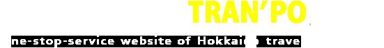 HOKKAIDO TRAVEL TRAN'PO One-stop-service website of Hokkaido travel
